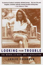 Looking for Trouble by Leslie Cockburn
