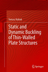 Static and Dynamic Buckling of Thin-Walled Plate Structures by Tomasz Kubiak