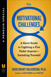 The 8 Motivational Challenges: A Short Guide to Lighting a Fire Under Anyone--Including Yourself (A Penguin Spe cial from Hudson Street Press)