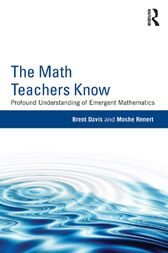 The Math Teachers Know by Brent Davis