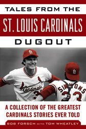 Tales from the St. Louis Cardinals Dugout by Bob Forsch