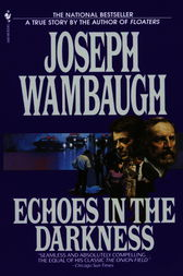 Echoes in the Darkness by Joseph Wambaugh