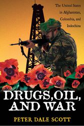 Drugs, Oil, and War by Peter Dale Scott