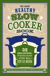 The Great Healthy Slow Cooker Book by Bruce Weinstein