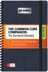 The Common Core Companion: The Standards Decoded, Grades 9-12 by James R. Burke