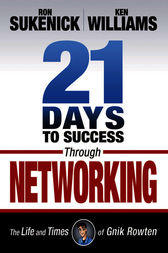 21 Days to Success Through Networking by Ron Sukenick