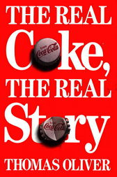 The Real Coke, the Real Story by Thomas Oliver