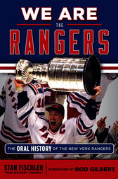 We Are the Rangers by Stan Fischler