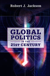 Global Politics in the 21st Century by Robert J. Jackson