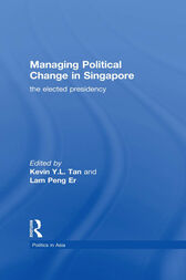 Managing Political Change in Singapore by Lam Peng Er