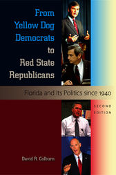 From Yellow Dog Democrats to Red State Republicans by David R. Colburn