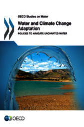OECD Studies on Water Water and Climate Change Adaptation by OECD Publishing