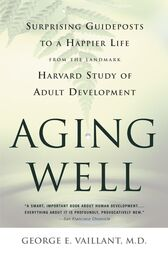 Aging Well by George E. Vaillant