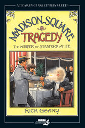 Madison Square Tragedy by Rick Geary