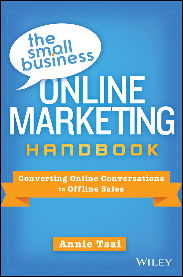 Download Ebook The Small Business Online Marketing Handbook by Annie Tsai Pdf