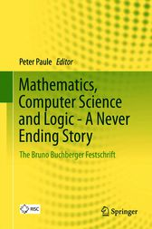 Mathematics, Computer Science and Logic - A Never Ending Story by Peter Paule