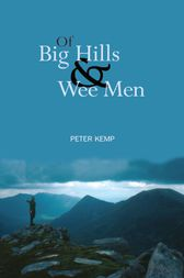 Of Big Hills and Wee Men by Peter Kemp