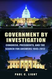 Government by Investigation by Paul C. Light