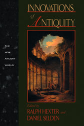 Innovations of Antiquity by Daniel L. Selden
