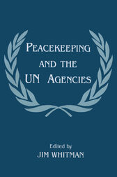 Peacekeeping and the UN Agencies by Jim Whitman