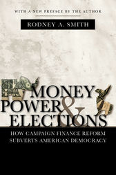 Money, Power, and Elections by Rodney A. Smith