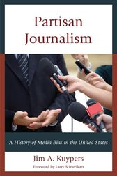 Partisan Journalism by Jim A. Kuypers