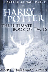 Harry Potter - The Ultimate Book of Facts by Jack Goldstein