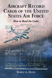 Aircraft Record Cards of the United States Air Force by Robert A. Mann