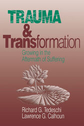 Trauma and Transformation by Richard Tedeschi
