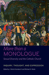 More than a Monologue: Sexual Diversity and the Catholic Church by J. Patrick Hornbeck II