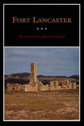 Fort Lancaster by Lawrence J. Francell