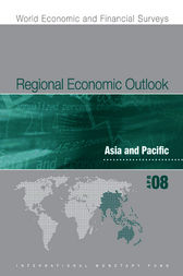 Regional Economic Outlook: Asia and Pacific (April 2008) by International Monetary Fund. Asia and Pacific Dept