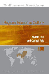 Regional Economic Outlook: Middle East and Central Asia (May 2008) by International Monetary Fund. Middle East and Central Asia Dept.