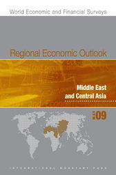 Regional Economic Outlook: Middle East and Central Asia, May 2009 by International Monetary Fund. Middle East and Central Asia Dept.