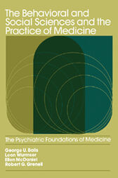 The Behavioral and Social Sciences and the Practice of Medicine by George U. Balis