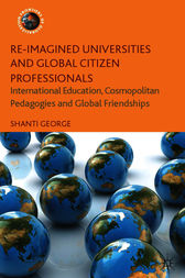 Re-Imagined Universities and Global Citizen Professionals by Shanti George