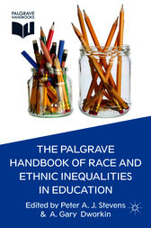 The Palgrave Handbook of Race and Ethnic Inequalities in Education by Peter A. J. Stevens