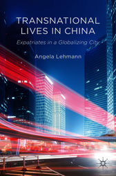 Transnational Lives in China by Angela Lehmann