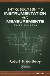 Introduction to Instrumentation and Measurements, Third Edition by Robert B. Northrop