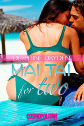 Mai Tai for Two by Delphine Dryden