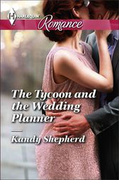 The Tycoon and the Wedding Planner by Kandy Shepherd