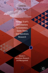 Herbert Scarf's Contributions to Economics, Game Theory and Operations Research by Zaifu Yang