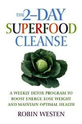 The 2-Day Superfood Cleanse by Robin Westen