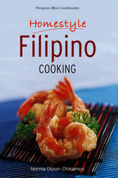 Homestyle Filipino Cooking by Norma Olizon-Chikiamco