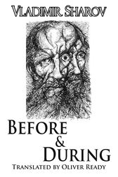 Before and During by Vladimir Sharov
