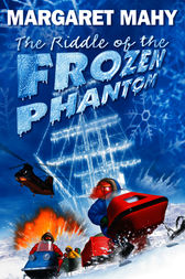The Riddle of the Frozen Phantom by Margaret Mahy