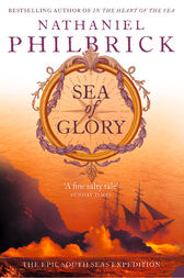 Sea of Glory: The Epic South Seas Expedition 1838–42 by Nathaniel Philbrick