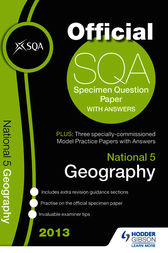 SQA Specimen Paper 2013: National 5 Geography and Model Papers by SQA