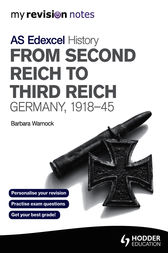 My Revision Notes: Edexcel AS History: From Second Reich to Third Reich by Barbara Warnock