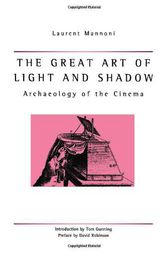 The Great Art of Light and Shadow by Laurent Mannoni